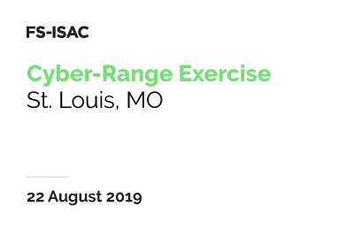 FS-ISAC Cyber-Range Exercise (St. Louis)