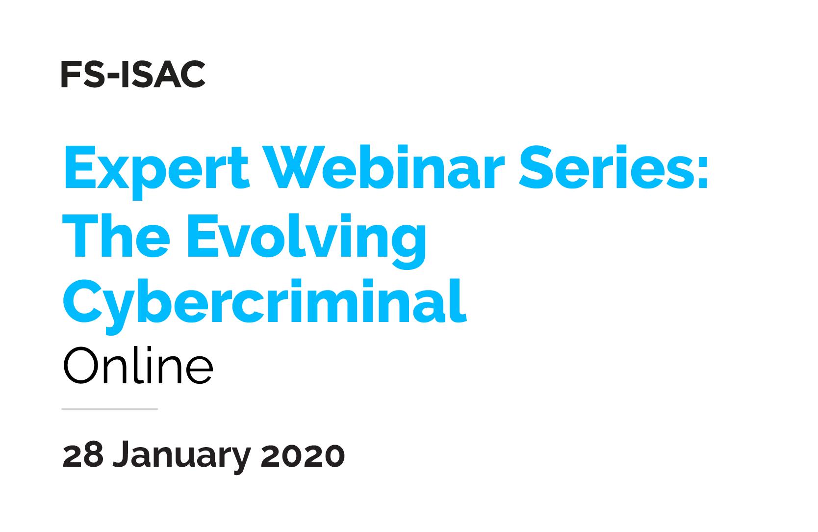 Expert Webinar: The Evolving Cybercriminal